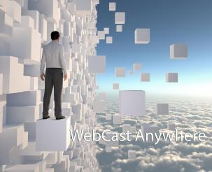 WebCast Anywhere