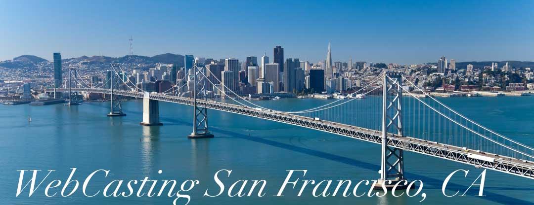 WebCasting San Francisco, CA bridge view