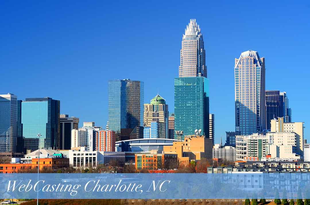 WebCasting Charlotte, NC skyline