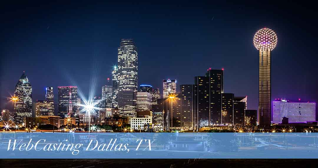 WebCasting Dallas, TX