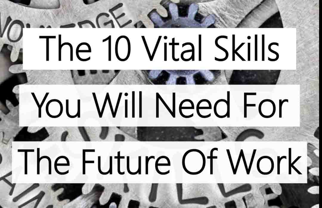 10 Skills You'll Need for the Future of Work 1
