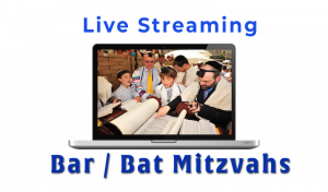 Live Streaming Bar/Bat Mitzvahs