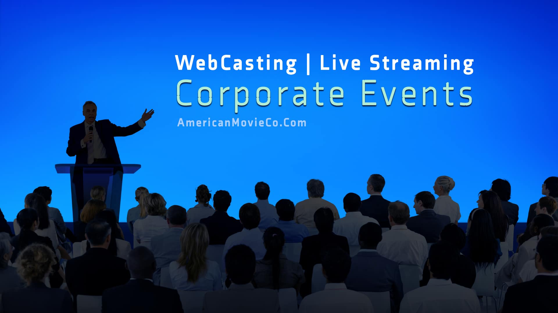 WebCasting | Live Streaming - Corporate Events