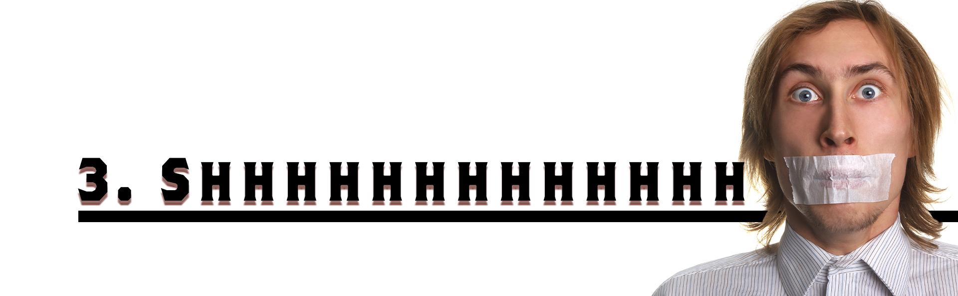 SHHHHHHHHHHHHHHHHH