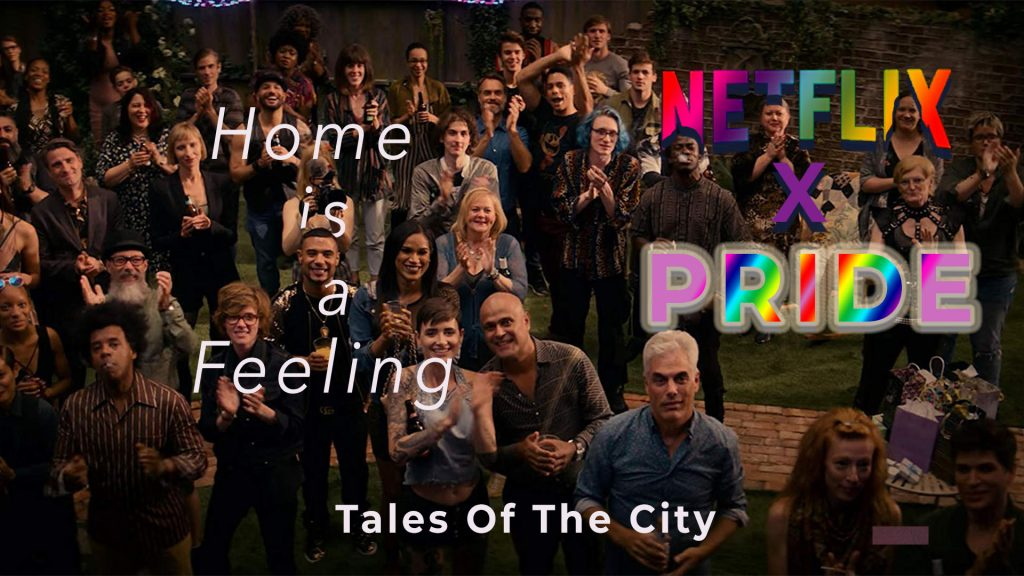 Home is a Feeling - Netflix Pride - Tales of the City written agains backdrop of large number of people