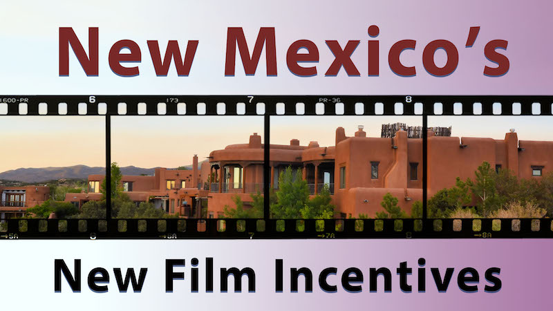 New Mexico's - New Film Incentives