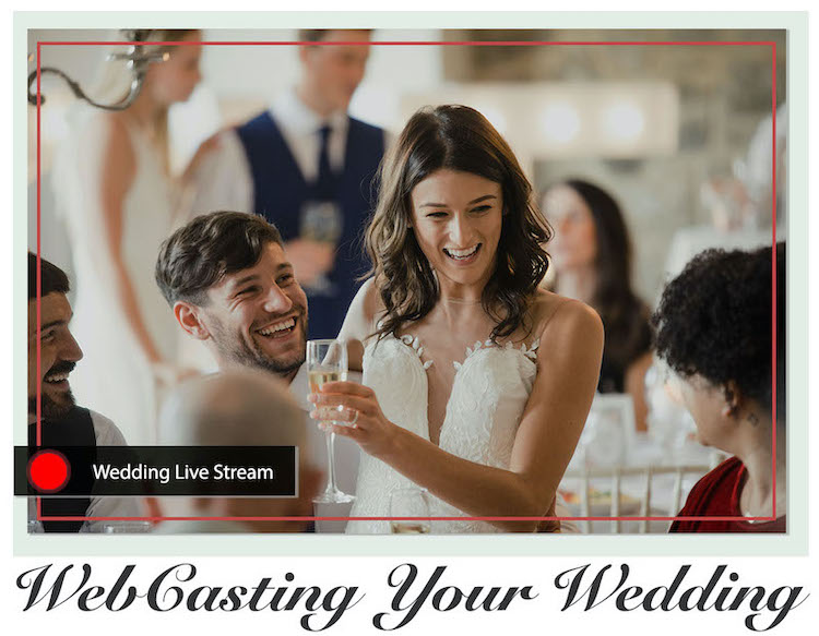 WebCasting your wedding: Live Streaming for weddings