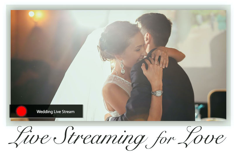 Live Streaming for Weddings