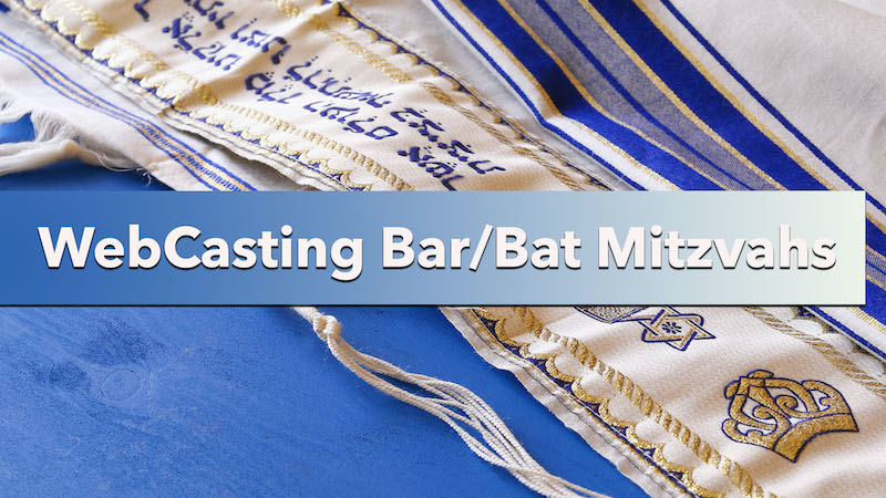 Live Streaming Bar/Bat Mitzvahs 1