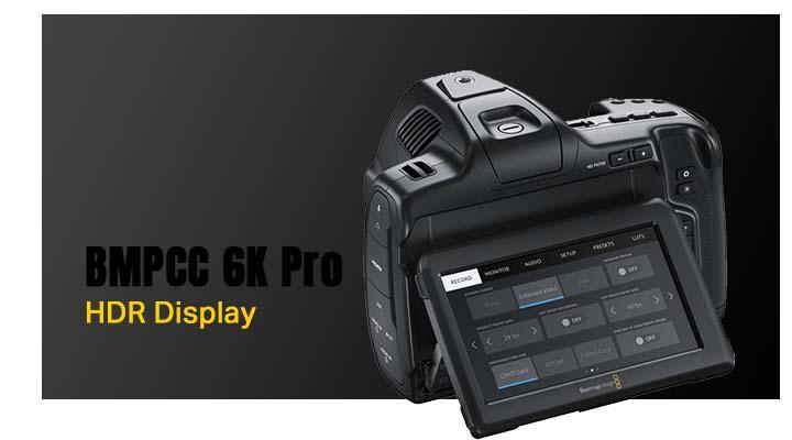 BMPCC 6K Pro HDR Display