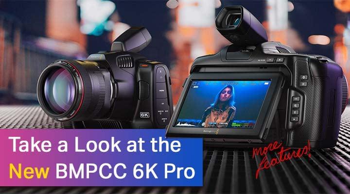 The NEW Black Magic Pocket Cinema Camera 6K Pro – Is It Worth It?