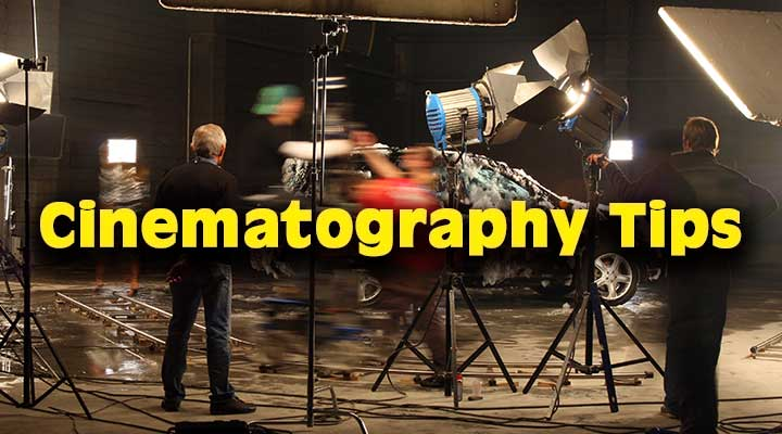 A fil m Crew on Set, Cinematography Tips