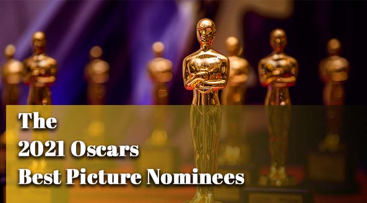 2021 Oscar Nominees for best Picture