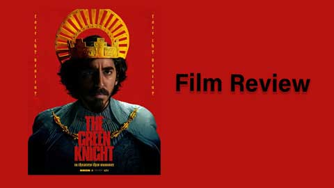 Movie Review: The Green Knight Starring Dev Patel